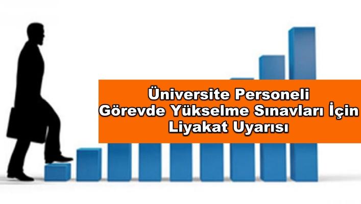Üniversite Personeli Görevde Yükselme Sınavları İçin Liyakat Uyarısı