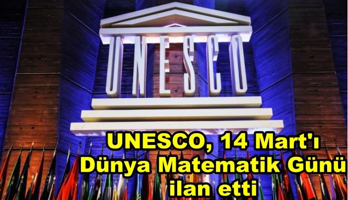 UNESCO, 14 Mart'ı Dünya Matematik Günü ilan etti