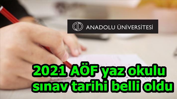 2021 AÖF yaz okulu sınav tarihi belli oldu