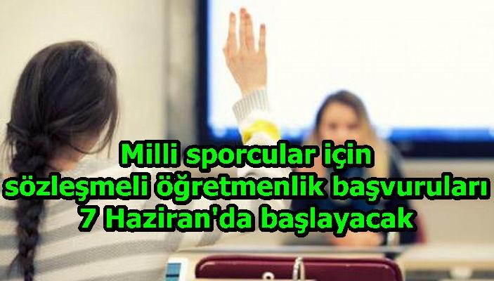 Milli sporcular için sözleşmeli öğretmenlik başvuruları 7 Haziran'da başlayacak