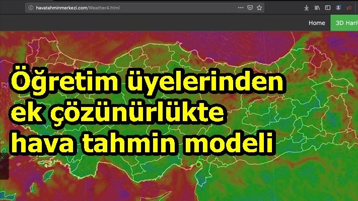 Öğretim üyelerinden ek çözünürlükte hava tahmin modeli