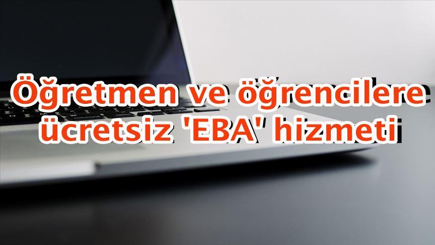 Öğretmen ve öğrencilere ücretsiz 'EBA' hizmeti
