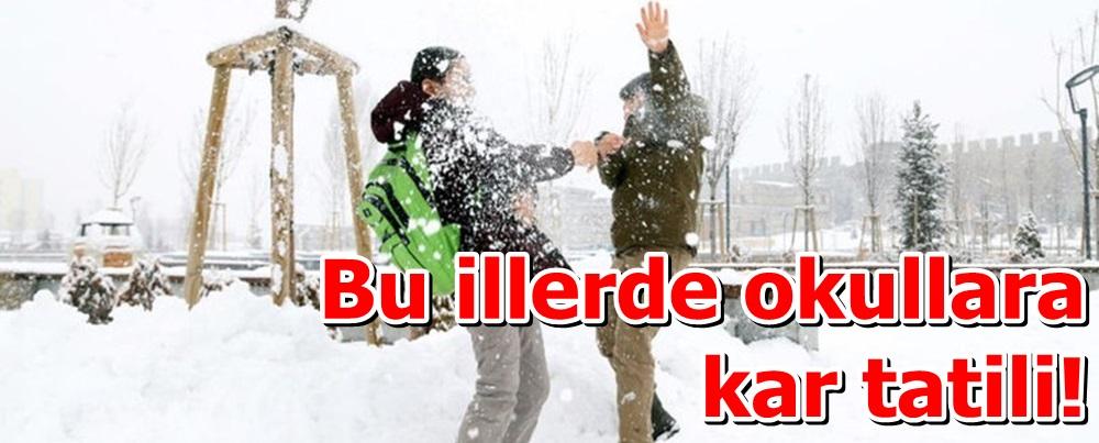 Bu illerde okullara kar tatili!