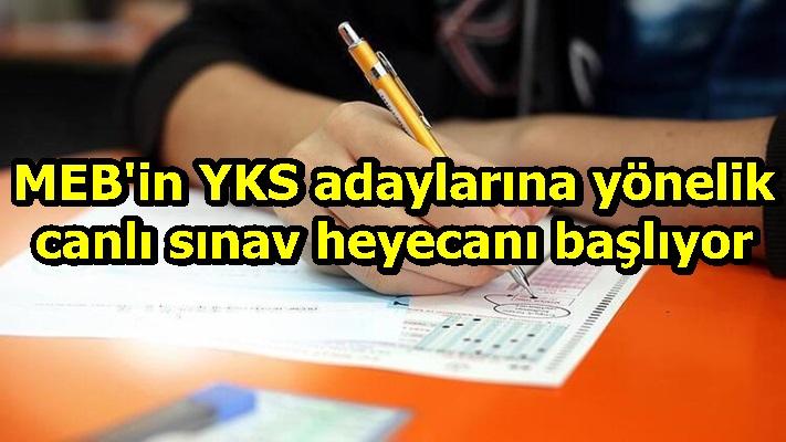 MEB'in YKS adaylarına yönelik canlı sınav heyecanı başlıyor