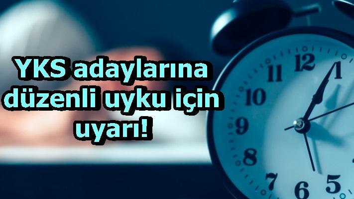 YKS adaylarına düzenli uyku için uyarı!