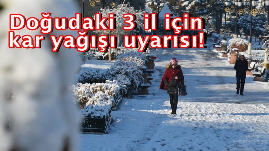 Doğudaki 3 il için kar yağışı uyarısı!