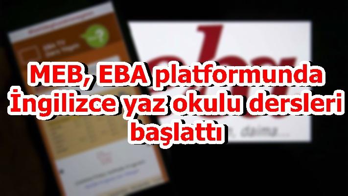 MEB, EBA platformunda İngilizce yaz okulu dersleri başlattı
