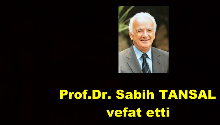 Boğaziçi Eski Rektörü Prof. Dr. Sabih TANSAL vefat etti