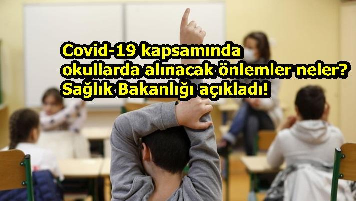 Covid-19 kapsamında okullarda alınacak önlemler neler? Sağlık Bakanlığı açıkladı!
