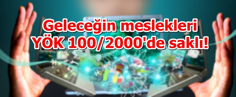 Geleceğin meslekleri YÖK 100/2000'de saklı!