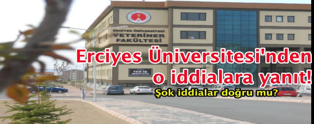 Erciyes Üniversitesi'nden o iddialara yanıt