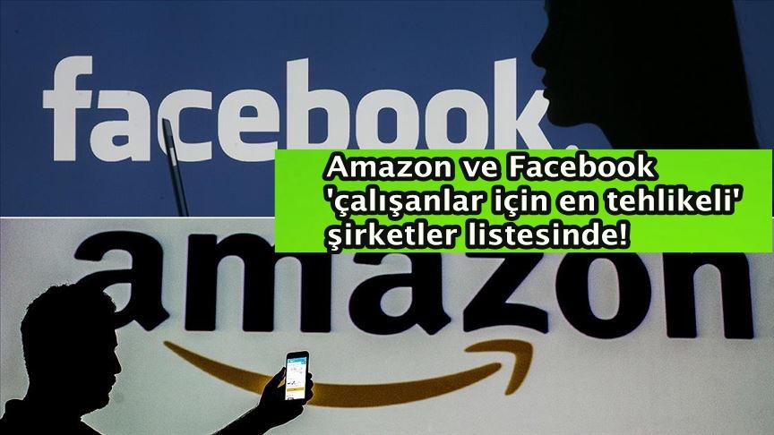 Amazon ve Facebook 'çalışanlar için en tehlikeli' şirketler listesinde!