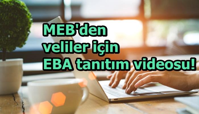 MEB'den veliler için EBA tanıtım videosu!
