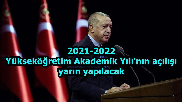 2021-2022 Yükseköğretim Akademik Yılı'nın açılışı yarın yapılacak