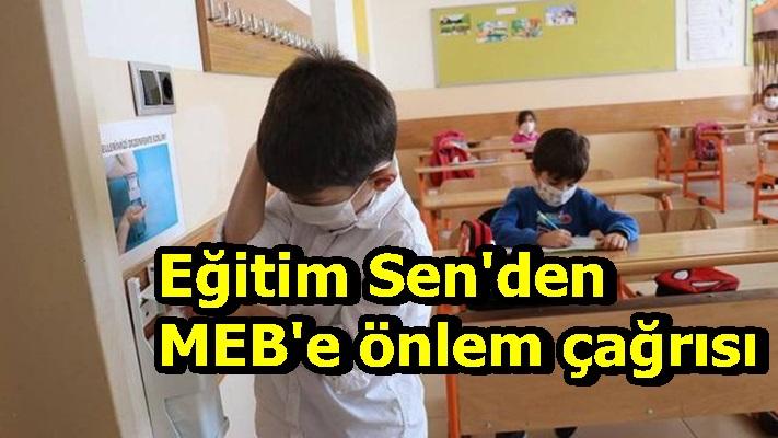Eğitim Sen'den MEB'e önlem çağrısı