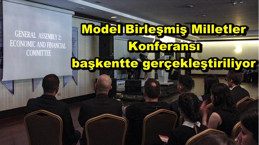 Model Birleşmiş Milletler Konferansı başkentte gerçekleştiriliyor