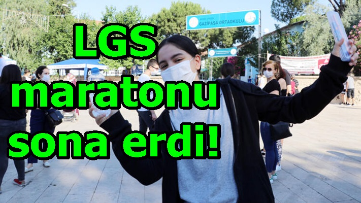 LGS maratonu sona erdi!