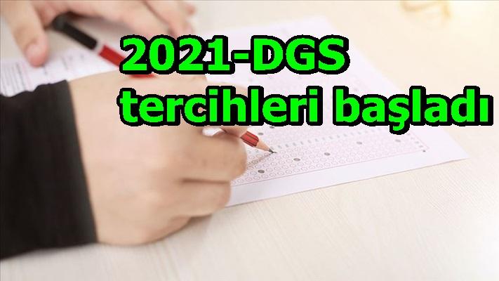 2021-DGS tercihleri başladı