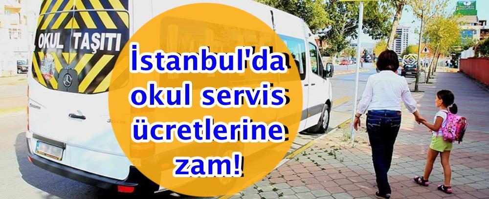İstanbul'da okul servis ücretlerine zam!