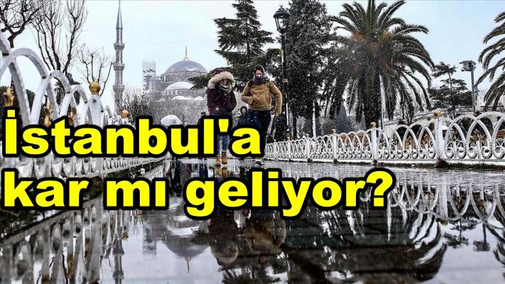 İstanbul'a kar mı geliyor?