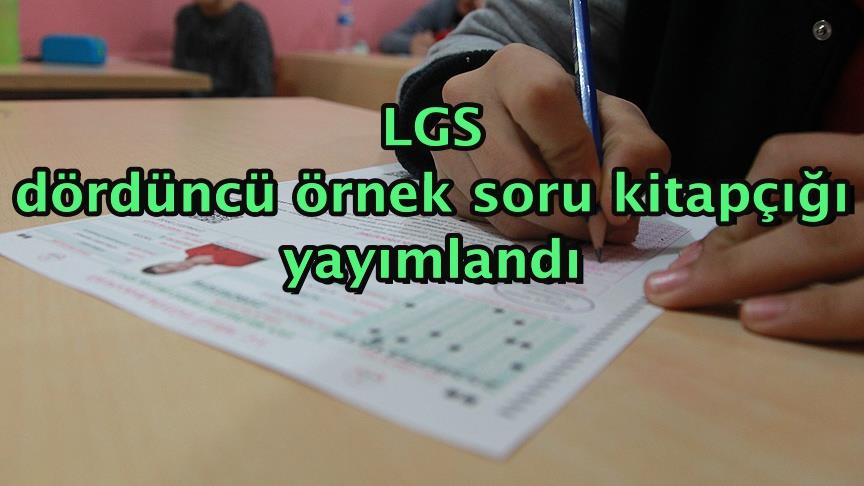 LGS dördüncü örnek soru kitapçığı yayımlandı