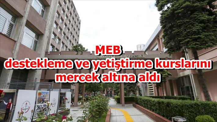 MEB destekleme ve yetiştirme kurslarını mercek altına aldı