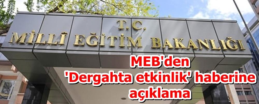 MEB'den 'Dergahta etkinlik' haberine açıklama