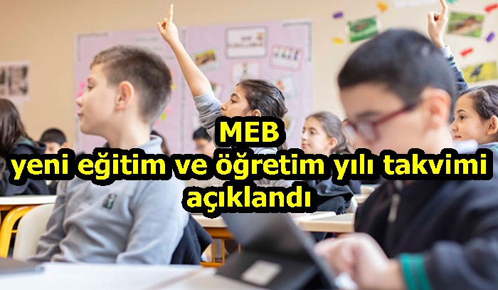 MEB yeni eğitim ve öğretim yılı takvimi açıklandı