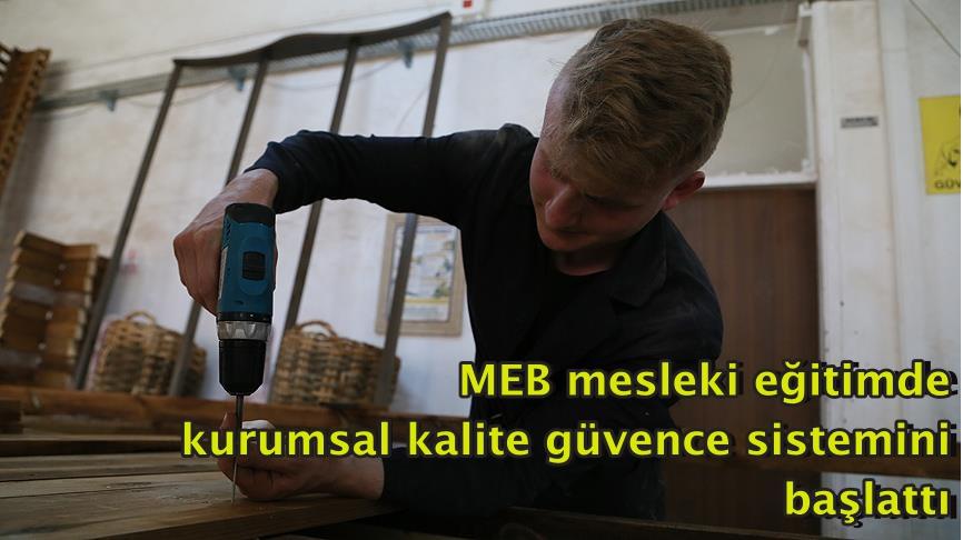 MEB mesleki eğitimde kurumsal kalite güvence sistemini başlattı