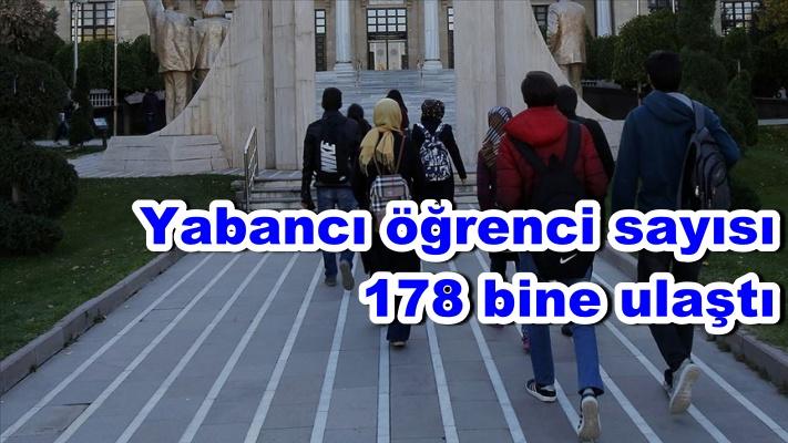 Yabancı öğrenci sayısı 178 bine ulaştı