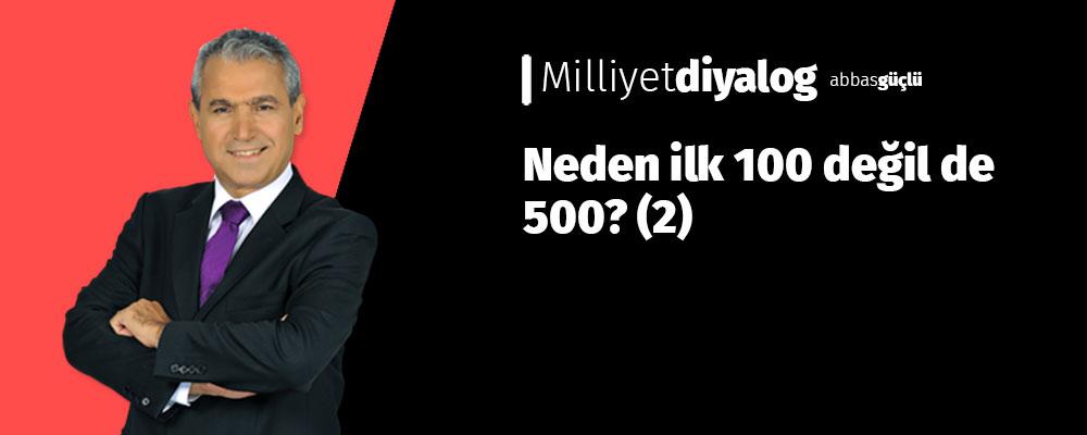 Neden ilk 100 değil de 500? (2)