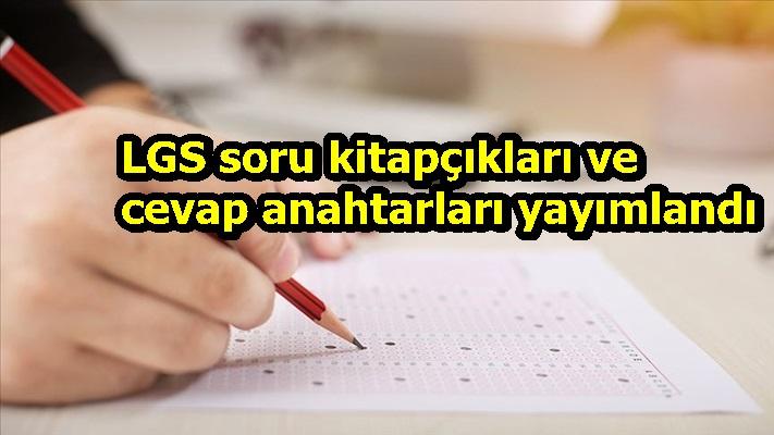 LGS soru kitapçıkları ve cevap anahtarları yayımlandı