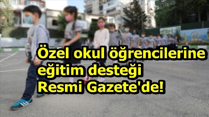Özel okul öğrencilerine eğitim desteği Resmi Gazete'de!