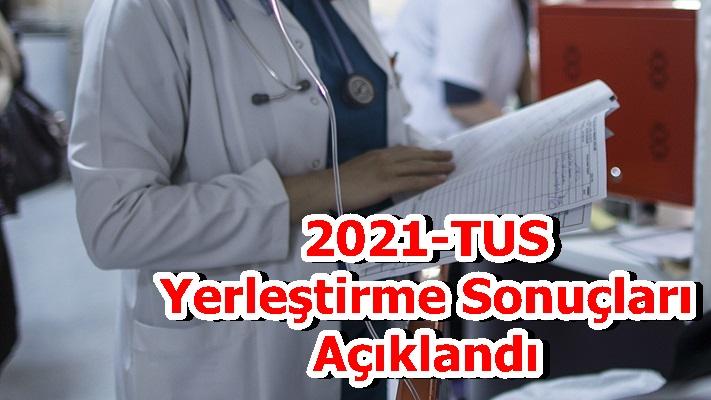 2021-TUS Yerleştirme Sonuçları Açıklandı