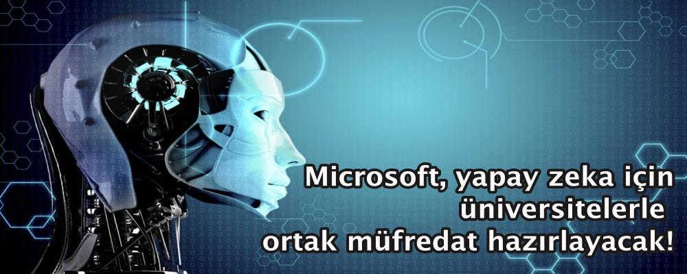 Microsoft, yapay zeka için üniversitelerle ortak müfredat hazırlayacak!