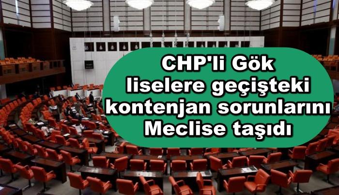CHP'li Gök liselere geçişteki kontenjan sorunlarını Meclise taşıdı