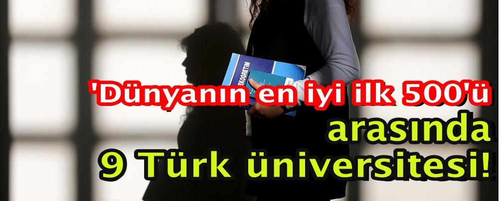 'Dünyanın en iyi ilk 500'ü arasında 9 Türk üniversitesi!