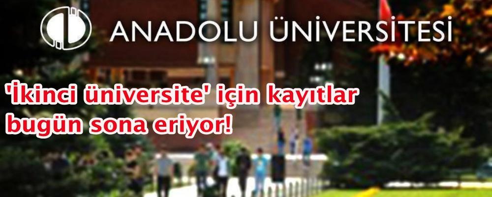 'İkinci üniversite' için kayıtlar bugün sona eriyor!