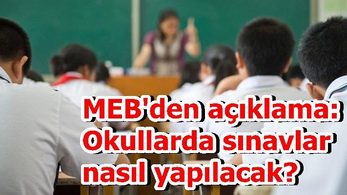 MEB'den açıklama: Okullarda sınavlar nasıl yapılacak?