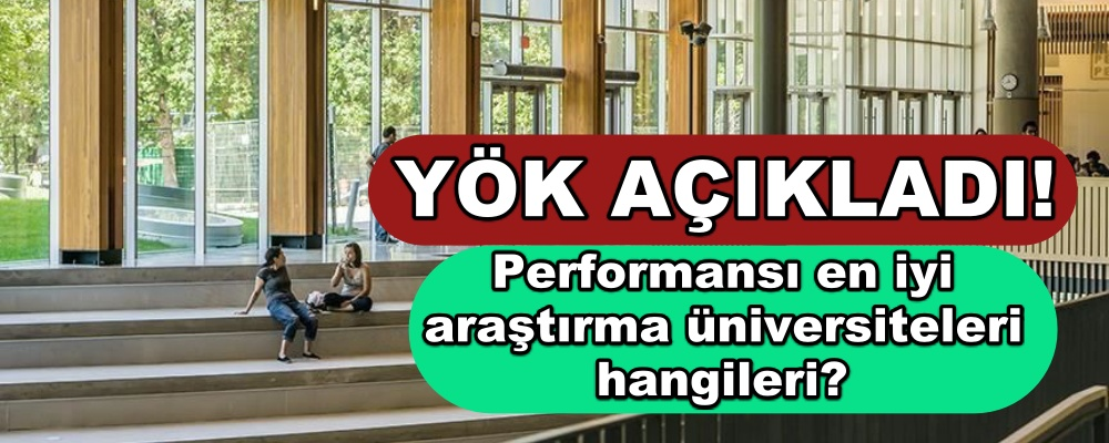 Performansı en iyi araştırma üniversiteleri hangileri?