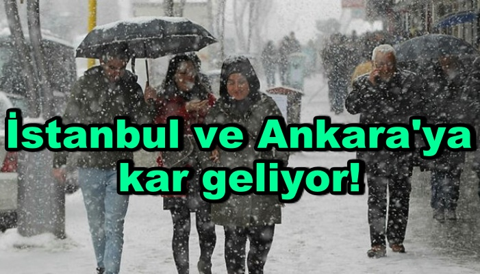 İstanbul ve Ankara'ya kar geliyor!