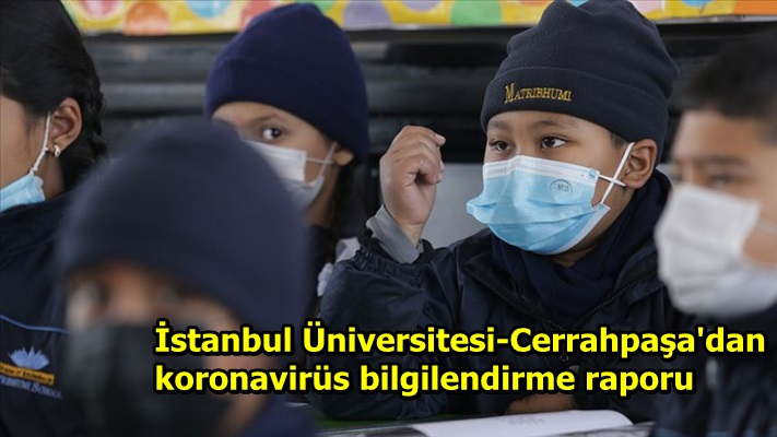 İstanbul Üniversitesi-Cerrahpașa'dan koronavirüs bilgilendirme raporu
