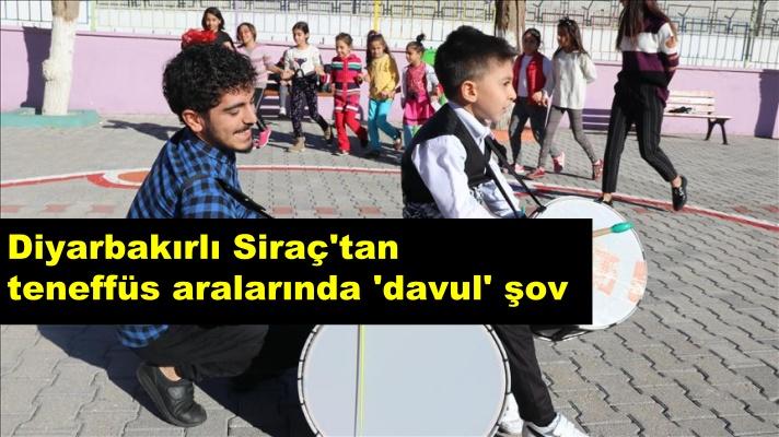 Diyarbakırlı Siraç'tan teneffüs aralarında 'davul' şov