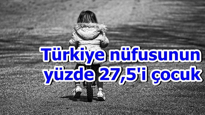 Türkiye nüfusunun yüzde 27,5'i çocuk