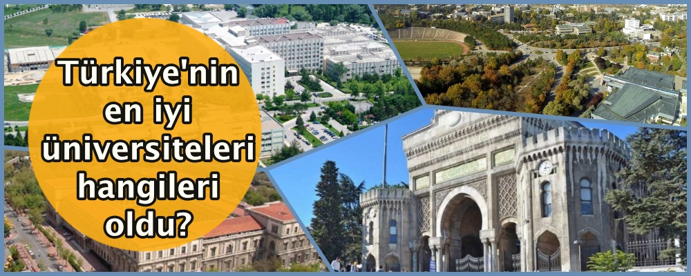 Türkiye'nin en iyi üniversiteleri hangileri oldu?
