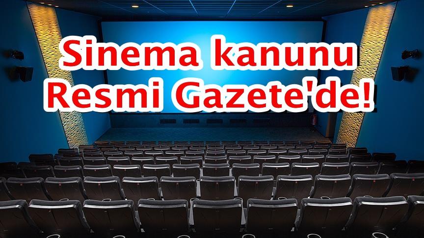Sinema kanunu Resmi Gazete'de!