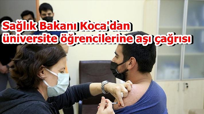 Sağlık Bakanı Koca'dan üniversite öğrencilerine aşı çağrısı
