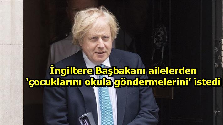 İngiltere Başbakanı Johnson ailelerden 'çocuklarını okula göndermelerini' istedi
