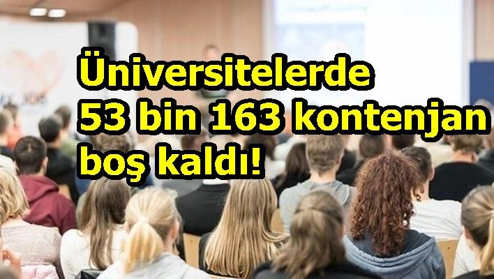 Üniversitelerde 53 bin 163 kontenjan boş kaldı!