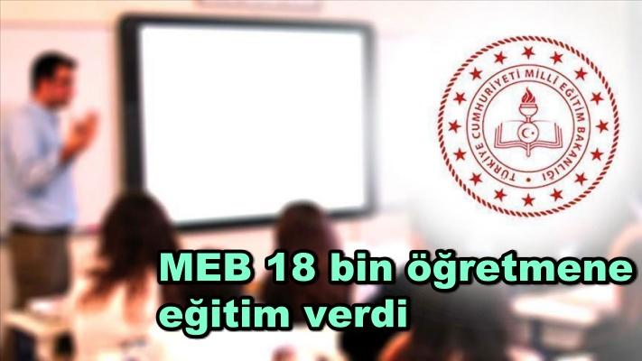 MEB 18 bin öğretmene eğitim verdi